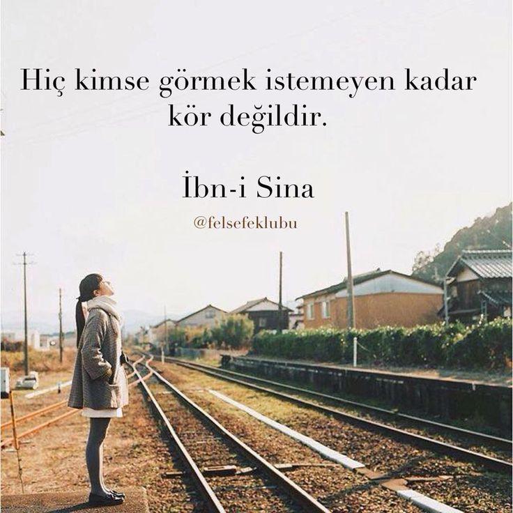 Hiç kimse görmek istemeyen kadar kör değildir.   - İbn-i Sina  #sözler…