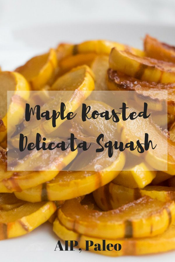 Maple Roasted Delicata Squash (AIP Paleo) — AIP Nutrition ...