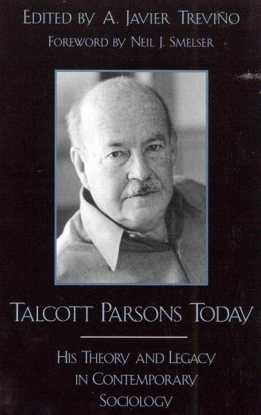 Talcott Parsons Today: His Theory and Legacy in Contemporary Sociology
