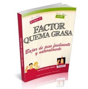 Factor Quema Grasa Libro PDF http://factorquemagrasacomprar.com/factor-quema-grasa-libro-pdf/