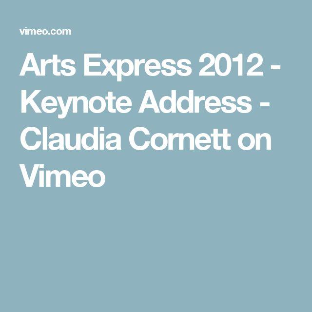 Arts Express 2012 - Keynote Address - Claudia Cornett on Vimeo