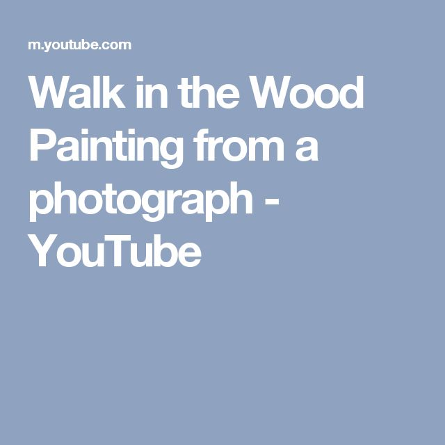Walk in the Wood Painting from a photograph - YouTube