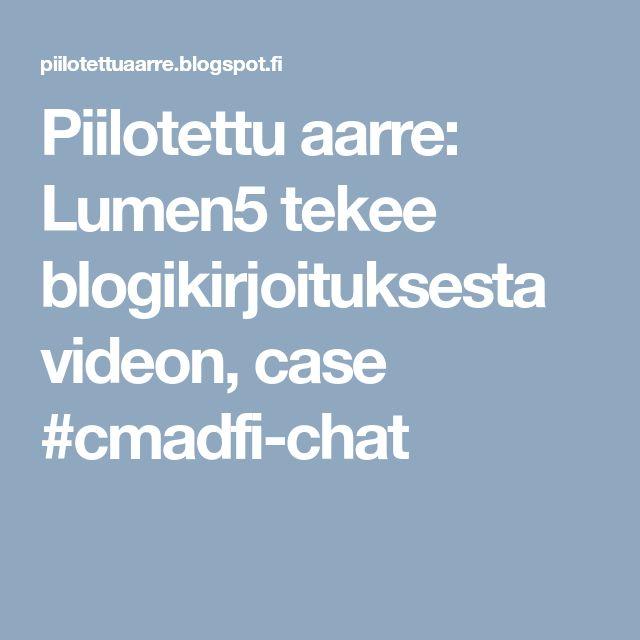 Piilotettu aarre: Lumen5 tekee blogikirjoituksesta videon, case #cmadfi-chat