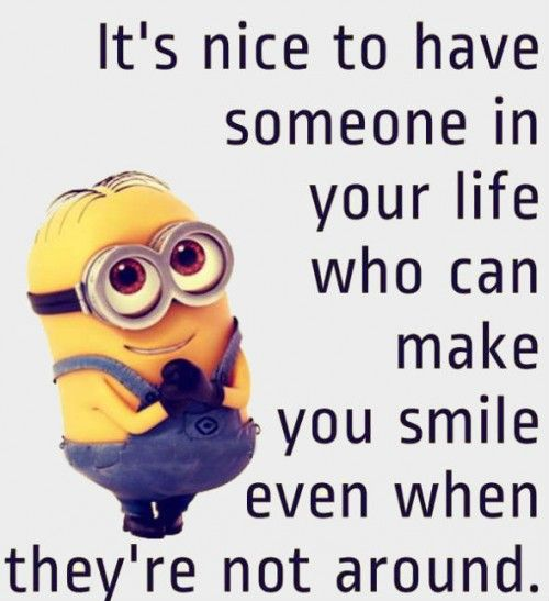 It is nice to have someone in your life