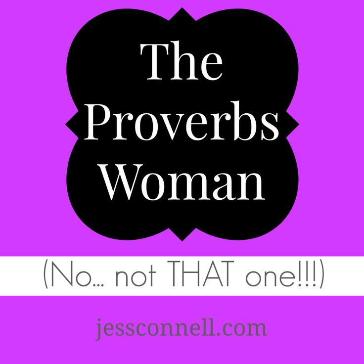 The Proverbs Woman (No… not THAT one!!!) // jessconnell.com // What Christian women can learn from the seductive woman in Proverbs