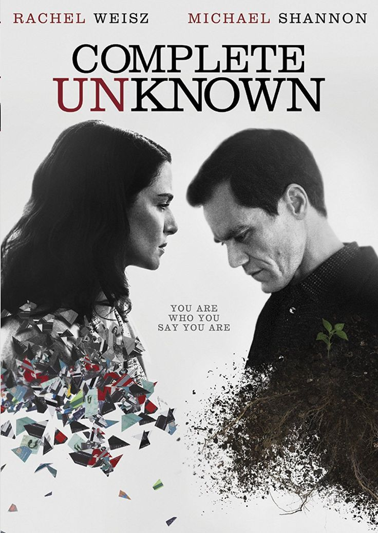 Complete Unknown (2016) ... A married man (Michael Shannon) is convinced that an unexpected guest (Rachel Weisz) at his birthday party is a former lover, but she denies knowing him. (01-Jun-2017)
