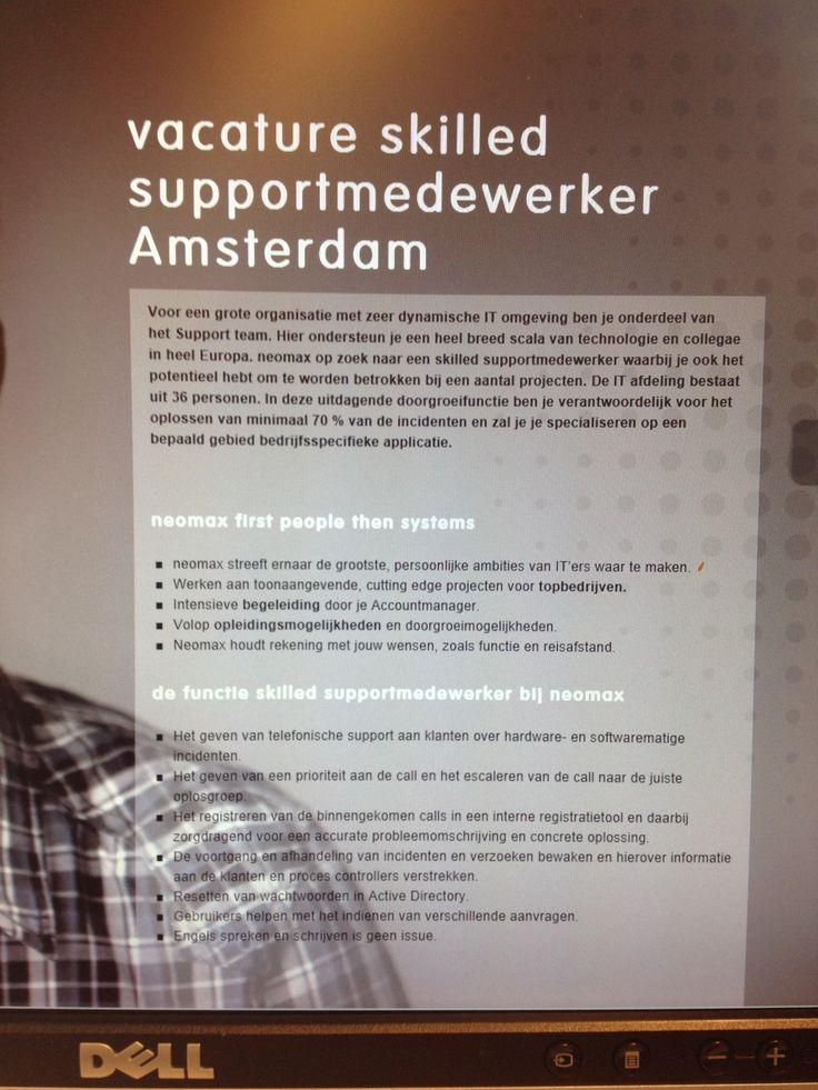Vacature Skilled Support medewerker in Amsterdam. Ben jij op zoek naar een nieuwe uitdaging en heb je enkele jaren ervaring? Ga naar; http://neomax.nl/vacature/vacature-skilled-supportmedewerker-amsterdam/ en solliciteer.