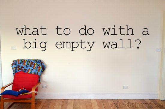 Help me decide what to do with our big empty wall?