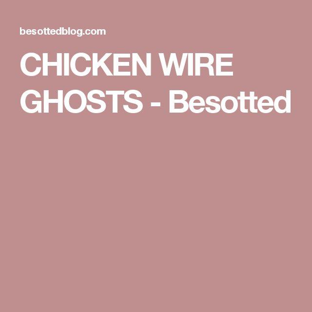 CHICKEN WIRE GHOSTS - Besotted