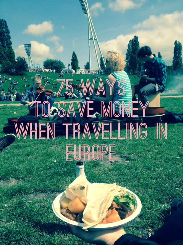 75 tips to save money when travelling in Europe
