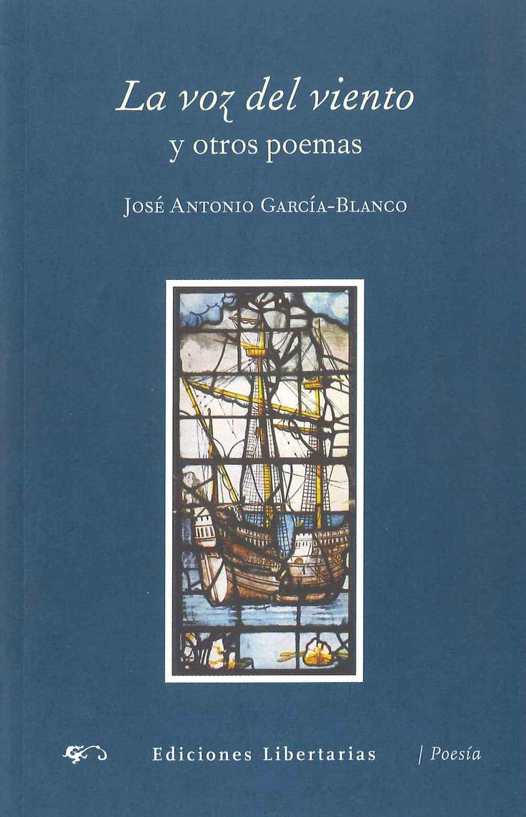 """""""La voz del viento y otros poemas"""" José Antonio García-Blanco. Sus cartas y tarjetas son muchas, algunas muy buenas. Aquí se ha hecho una selección más en función del gusto personal que de la calidad literaria que sin duda posee."""