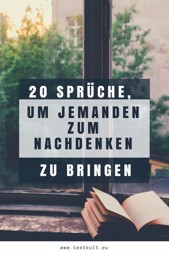 ᐅ 20 Sprüche um jemanden zum Nachdenken zu bringen!