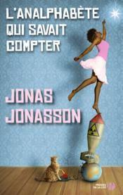 Livre - L'analphabete qui savait compter - Jonasson, Jonas (offert par ma sœur) ...bof (octobre 2014)