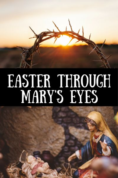Take a fresh look at Easter through the eyes of Mary, Jesus' mother.