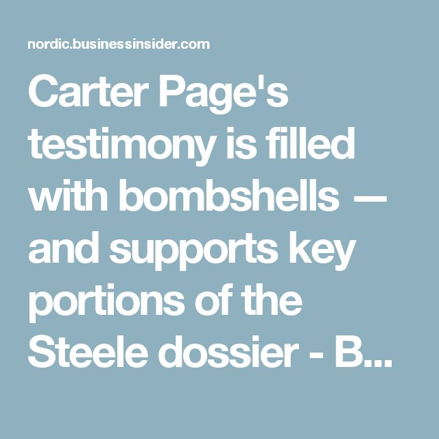 Carter Page's testimony is filled with bombshells — and supports key portions of the Steele dossier - Business Insider Nordic