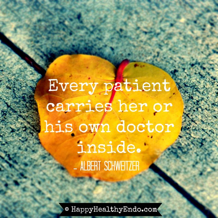 Every patient carries her or his own doctor inside - www.HappyHealthyEndo.com