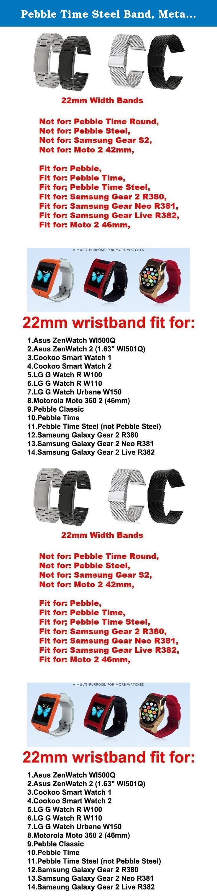 Pebble Time Steel Band, Metal, Replacement Stainless Steel Watch Strap for Pebble Time Steel (NOT Pebble Steel) Smart Watch /No Watch - 5zhuSilver. Metal Watchband/ Stainless Steel Strap fits for (Pebble Time Steel) Smart Watch, Please NOTE: Not Pebble Steel With Prefect workmanship, fashion design, comfortable feeling, stylish look, giving you noble wearing experience, easy to use, come with a set of tools Easy to install and remove; Width: 22mm; Length adjustable length; Best metal…
