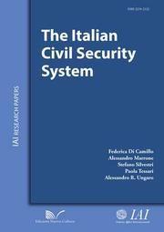 The Italian civil security system / Federica Di Camillo [et al.] ; Istituto Affari Internazionali. -- Roma :  Edizioni Nuova Cultura,  2014.