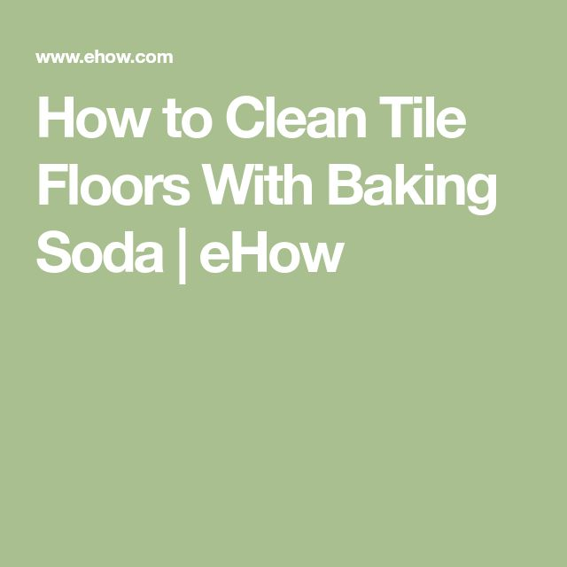 How to Clean Tile Floors With Baking Soda | eHow