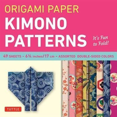 "Origami Paper - Kimono Patterns - Small 6 3/4"" - 48 Sheets: Tuttle Origami Paper: High-quality Origami Sheets Printed With 8 Different Designs: Instru by Editors Tuttle Publishing"