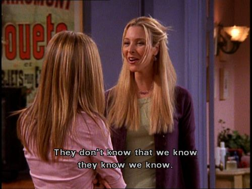 """""""They don't know that we know they know we know."""" @Anna Thompson"""
