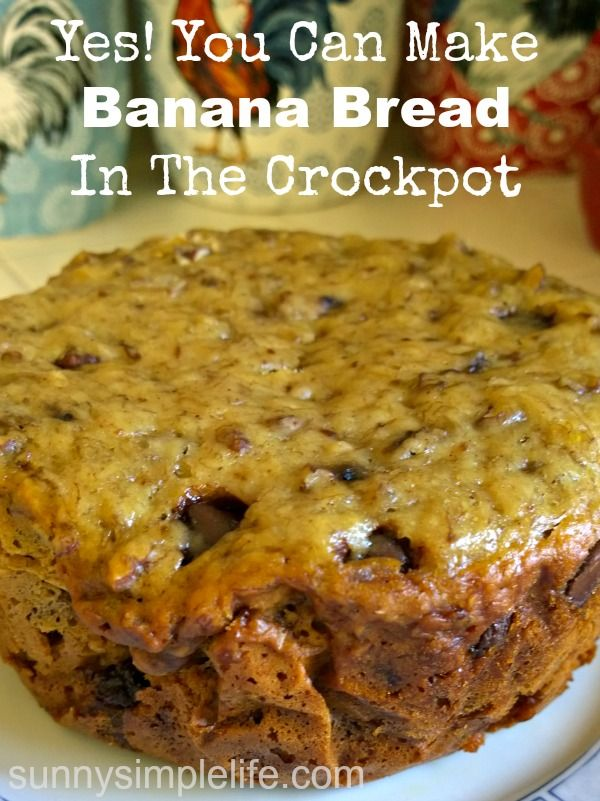 crock pot banana bread-not a bad recipe! Takes longer than this recipe says though...