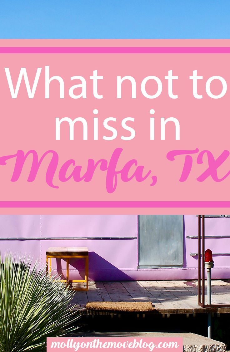 what to do in marfa, tx | marfa guide | what not to miss in marfa