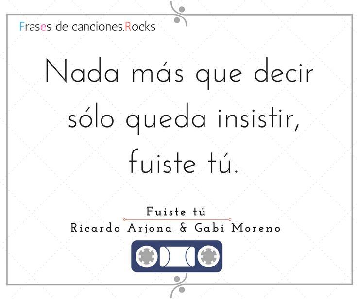 Frase Fuiste tu Ricardo Arjona (9)