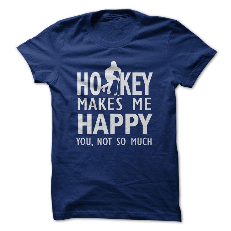 Hockey makes me happy t shirts and hoodies