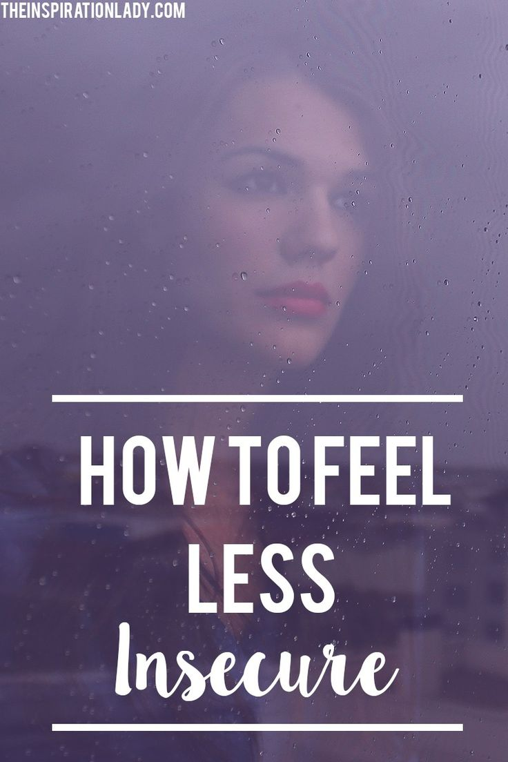 How to feel less insecure and feel more confident.