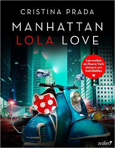 Manhattan Lola Love de Cristina Prada