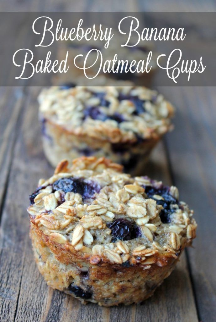 Blueberry Banana Baked Oatmeal Cups More