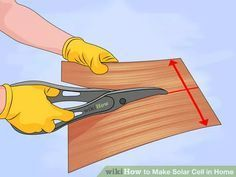 Image titled Make Solar Cell in Home Step 1