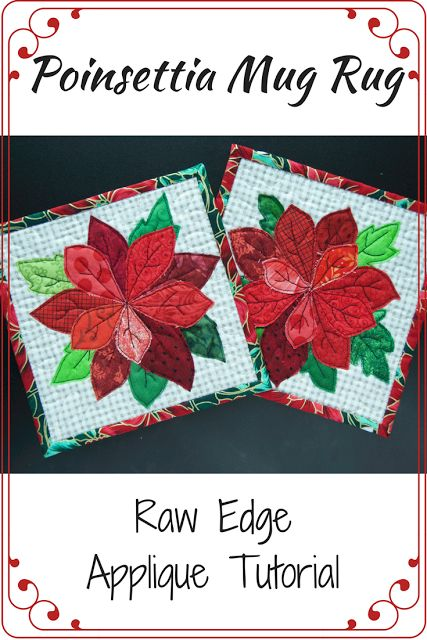 Quilt Art by Olena Pugachova: Poinsettia Mug Rug Tutorial - Raw Edge Applique - #craftedapplique