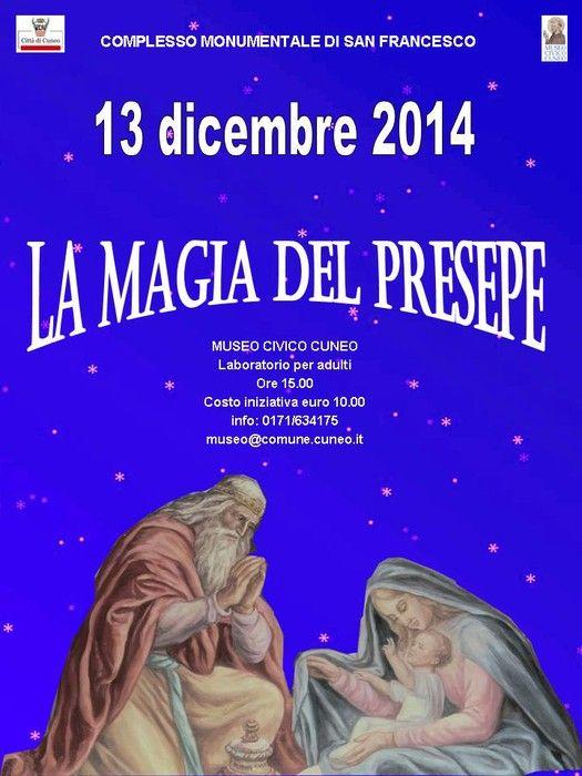 La magia del Presepe Sabato 13 dicembre, a partire dalle ore 15.00, presso il Museo Civico di Cuneo, in Via Santa Maria 10.