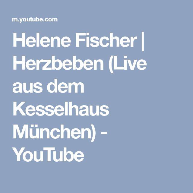 Helene Fischer | Herzbeben (Live aus dem Kesselhaus München) - YouTube