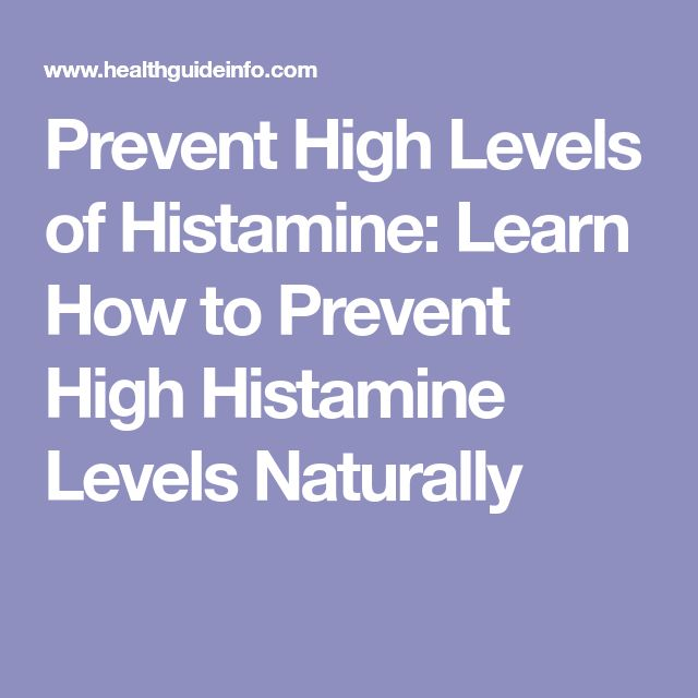 Prevent High Levels of Histamine: Learn How to Prevent High Histamine Levels Naturally