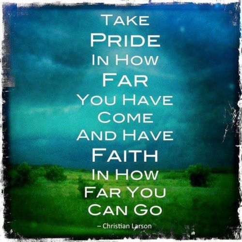 Take pride and have faith.