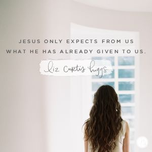 Lord, we long to be as generous as Mary of Bethany, pouring out our lives for Your glory. Help us trust You to provide what's needed, certain You will fill our hands and hearts with every good thing, so we may give them back to You with joy. In Jesus' Name, Amen.  -Liz Curtis Higgs
