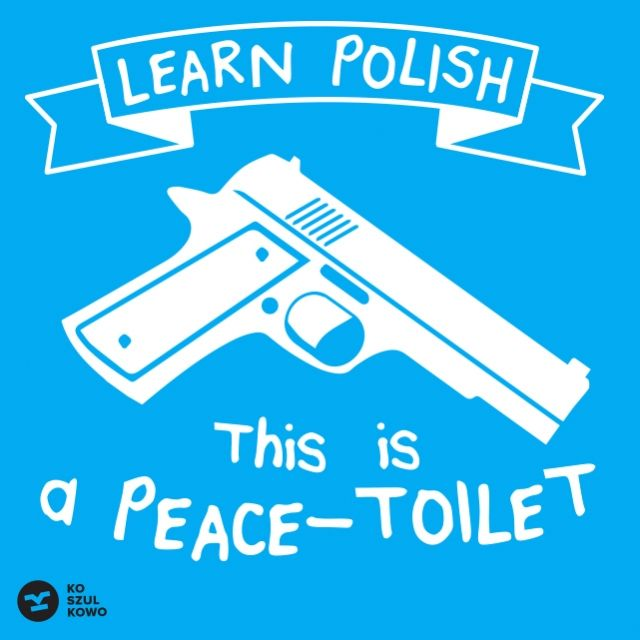 LEARN POLISH: PEACE-TOILET - Koszulkowo