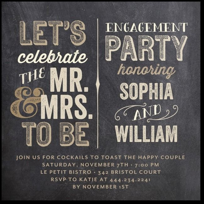 An engagement party invitation with a fun flair. We love the chalkboard and typography inspired design.