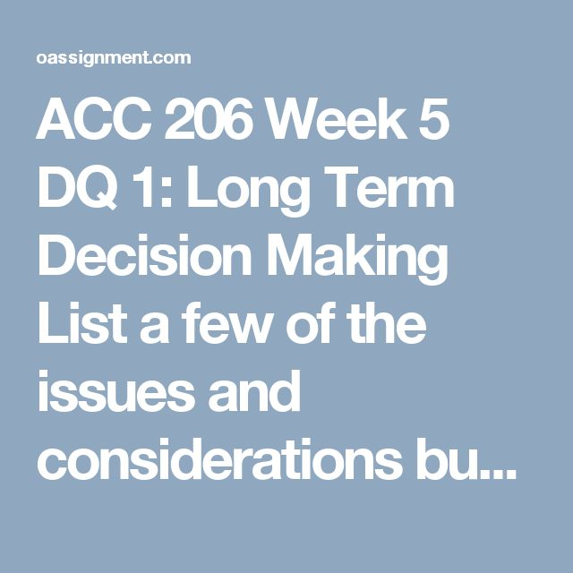 accounting decision making term paper Ultimately, the techniques used by management should assist the business in achieving its short-term and long-term goals through effective decision-makingfor your final paper, you will analyze the role of managerial accounting in two parts.