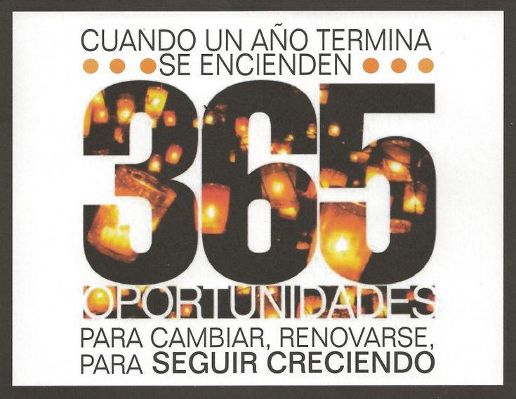 Cuando un año termina se encienden 365 oportunidades para cambiar, renovarse y seguir creciendo.