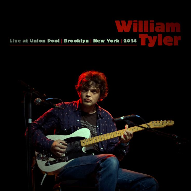 William Tyler - Live At Union Pool (With Images)
