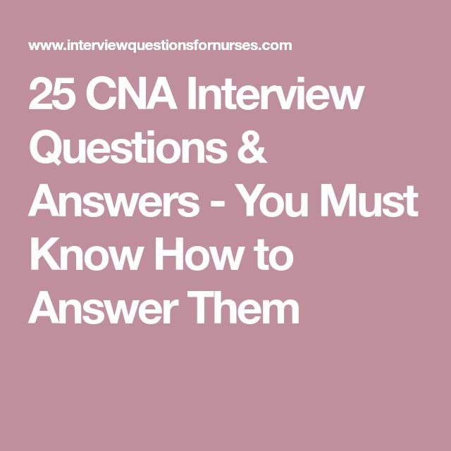 25 CNA Interview Questions & Answers - You Must Know How to Answer Them