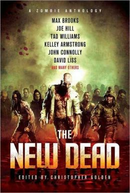 The New Dead by Christopher Golden (Editor), Max Brooks, Joe Hill, Tad Williams, Kelley Armstrong
