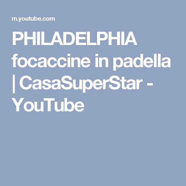 PHILADELPHIA focaccine in padella | CasaSuperStar - YouTube