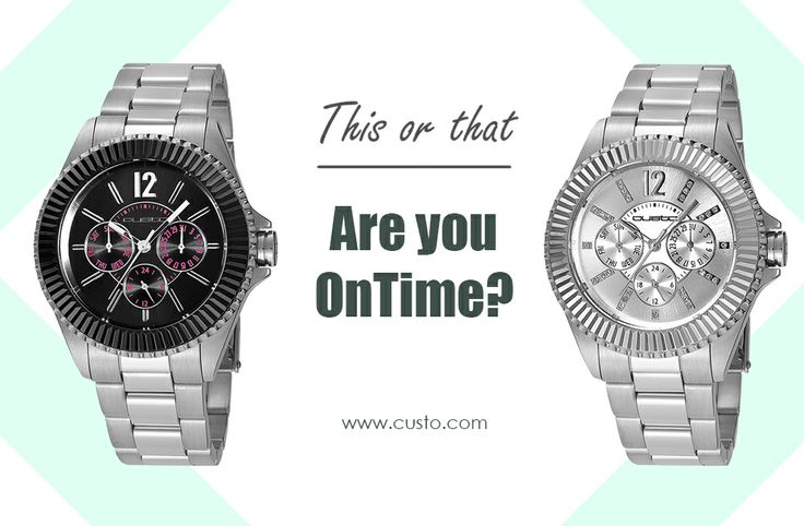 THIS OR THAT: Are you OnTime?  www.custo.com