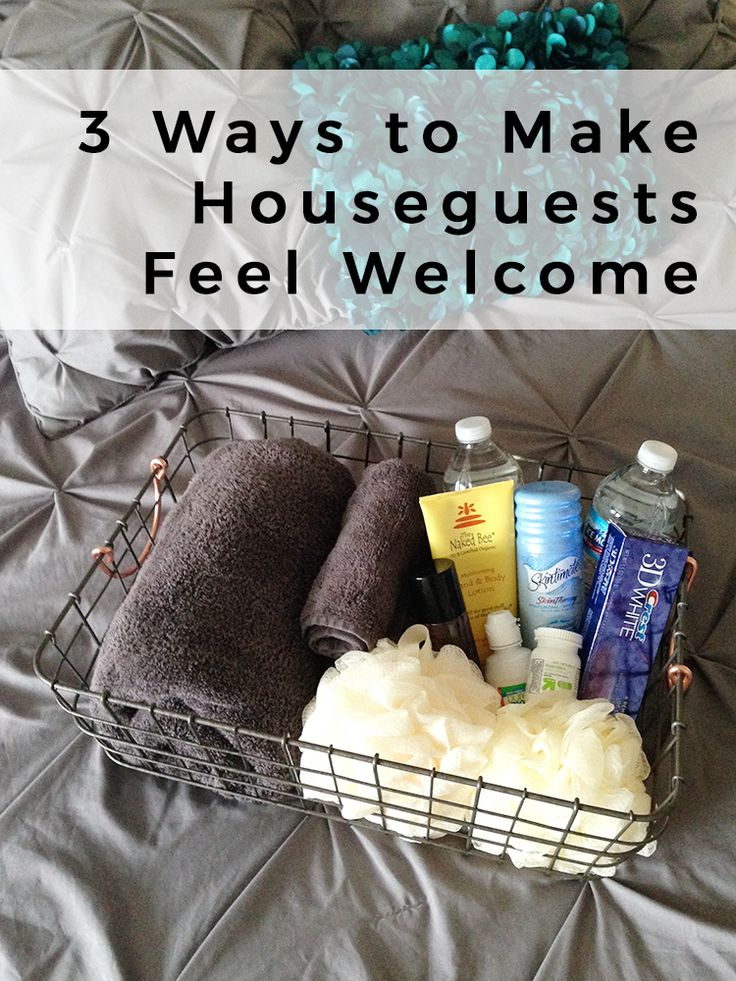 Make Your Houseguests Feel Welcome With These Three Simple Ideas!