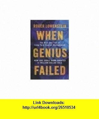 Best 25 long term capital management ideas on pinterest savings when genius failed the rise and fall of long term capital management 9781841155043 roger fandeluxe Choice Image